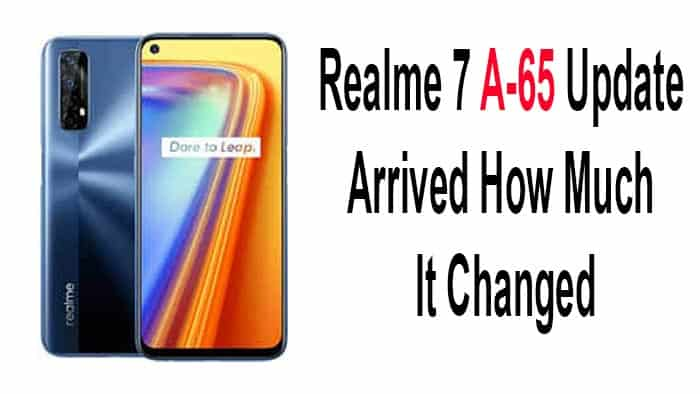 Realme 7 A-65 Update Arrived