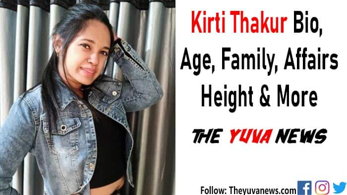 Kirti Thakur bio, age, family, affairs