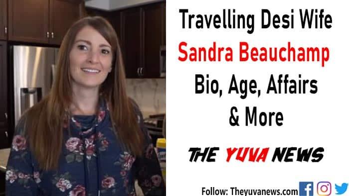 Sandra Beauchamp Bio, age, Mohit Manocha Wife